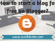 How to start a blog for free on Blogger?