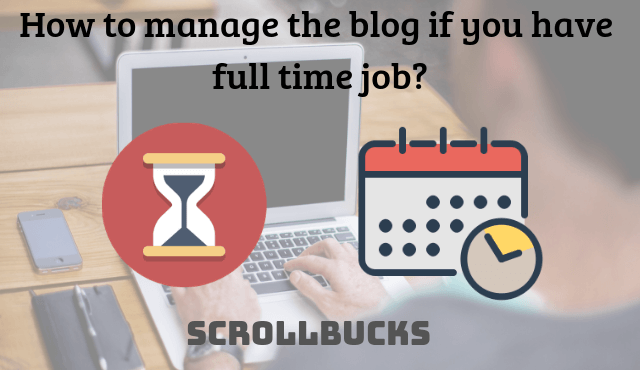 How to manage the blog if you have full time job_