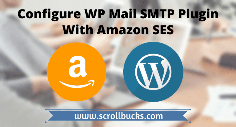 Configure WP Mail SMTP Plugin With Amazon SES