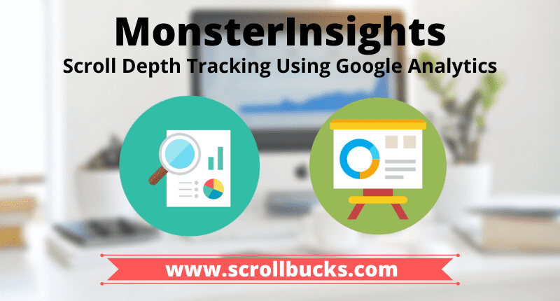 MonsterInsights Scroll Depth Tracking Using Google Analytics