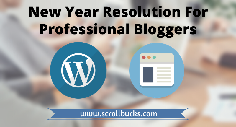 New Year Resolution For Professional Bloggers