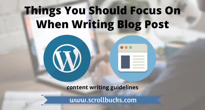 Things You Should Focus On When Writing Blog Post