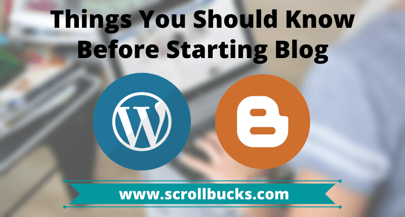Things You Should Know Before Starting Blog