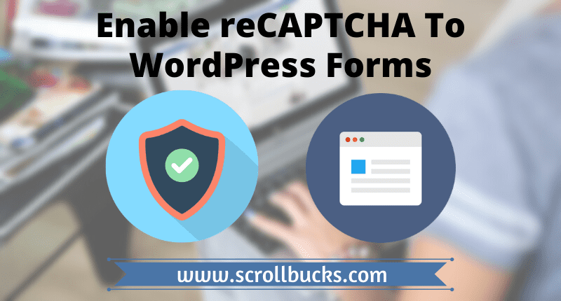 enable reCAPTCHA to WordPress forms