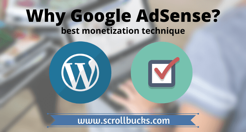 Google AdSense is better than other monetizing techniques